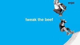 tweak the beef