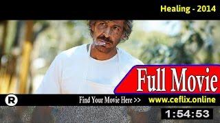 Watch: Healing (2014) Full Movie Online