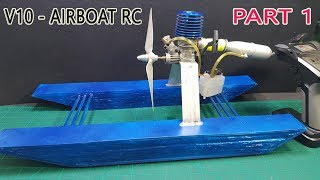 Build a Airboat RC using Nitro 2-stroke Engine - Part 1