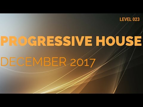 Deep Progressive House Mix Level 023 Best Of December 2017
