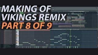 Making of Vikings Theme Remix (Part 8 of 9) // FL STUDIO TUTORIAL