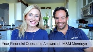 Your Financial Questions Answered | M&M Monday