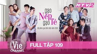 GẠO NẾP GẠO TẺ - Tập 109 - FULL   Phim Gia Đình Việt 2018 (Tập Cuối)