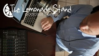 The Lemonade Stand Podcast Series | Episode 3: Robert Nay
