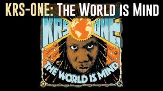 "KRS-ONE - ""The World Is Mind"" [2017] Full Album"