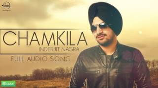 Chamkilla (Full Audio Song) | Inderjit Nagra |  Punjabi Song Collection | Speed Records
