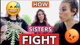HOW SISTERS FIGHT (Recreating Our Worst Fights)