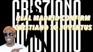 Real Madrid Confirm Cristiano Ronaldo to Juventus