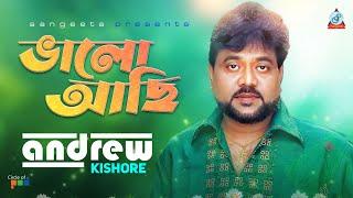 Bhalo Achi (ভালো আছি) by Andrew Kishore  |  Sangeeta
