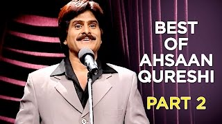Best Of Ahsaan Qureshi   Part 2   B4U Comedy