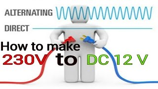 how to make 12v dc power supply ? 230v ac to 12v dc converter