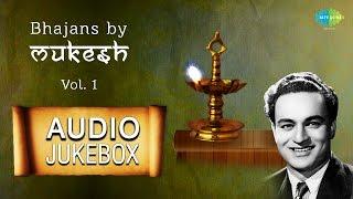 Mukesh Bhajans | Hindi Devotional Songs | Audio Jukebox