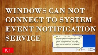 Windows can not connect to system event notification service - Easy fix