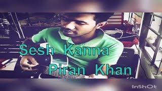 Sesh kanna(Piran Khan).  Cover by Shuvo