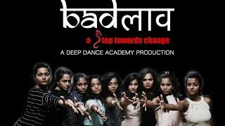 Badlav - A Step Towards Change | A Dance Film | Women Empowerment | Deep Dance Academy Production