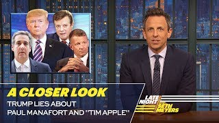 """Trump Lies About Paul Manafort and """"Tim Apple"""": A Closer Look"""