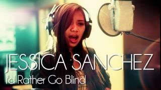 Jessica Sanchez - I'd Rather Go Blind (Etta James) - New Single