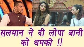 Bigg Boss 10: Salman Khan threatens Bani and Lopamudra to sort their differences | FilmiBeat