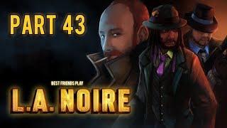 Super Best Friends Play L.A. Noire (Part 43)