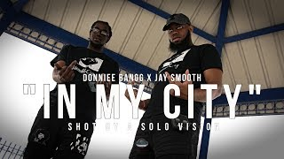 "Donnie Bangg x Jay Smooth - ""In My City"" (Official Video) 