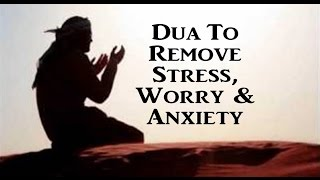 Dua To Remove Stress, Worry & Anxiety - Ali Hammuda