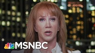 Kathy Griffin: President Donald Trump Is So Embarrassing | Hardball | MSNBC