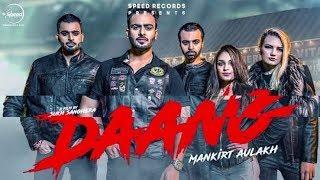 Daang(Full Video)Mankirt Aulakh|MixSingh|Deep Kahlon|Sukh Sanghera|Latest|STAR BOYZ RECORDS