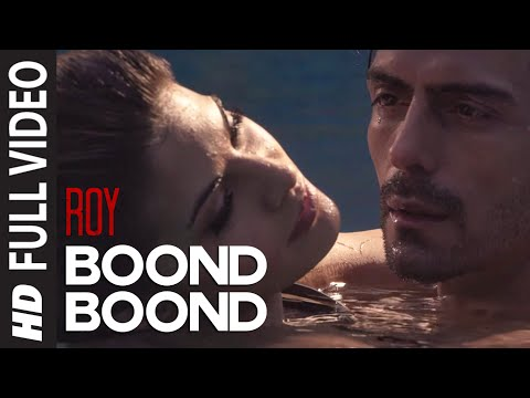 'Boond Boond' FULL VIDEO Song | Roy | Ankit Tiwari | T-SERIES