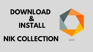 How to download and install Google Nik Collection for Photoshop