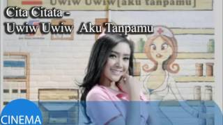Video Cita Citata  Aku Tanpamu  bagaikan ambulan tanpa UWIW UWIW  Video Lirik