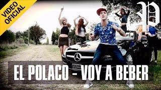 El Polaco - Voy a beber (2016) Videoclip Oficial