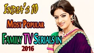 India's 10 Most Popular Family TV Serials in 2016