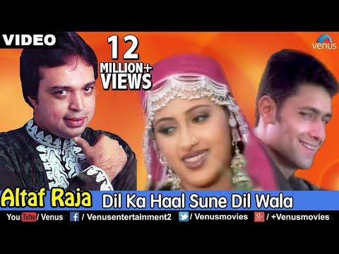Xxx Mp4 Altaf Raja Dil Ka Haal Video Song Dil Ka Haal Sune Dilwala 90 S Evergreen Love Song 3gp Sex
