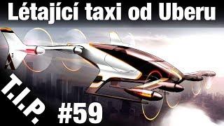TIP#59 Létající taxi, Hvězda po 60 letech znovu explodovala,...
