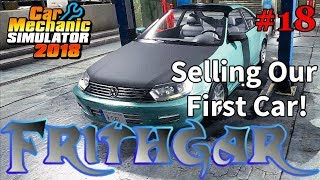 Let's Play Car Mechanic 2018 #18: Selling Our First Car!