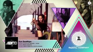 Copy of Sun Saathiya   Full Song   Disneys ABCD 2  Varun Dhawan   Shraddha Kapoor  Sachin   Jigar