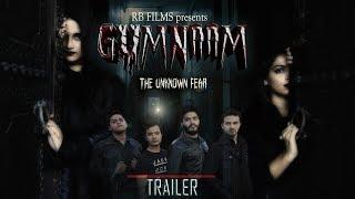 GUMNAAM - THE UNKNOWN FEAR l OFFICIAL TRAILER l 2017
