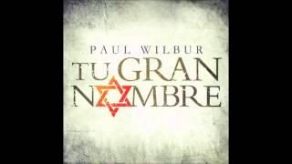 Tu Gran Nombre Album Completo   Paul Wilbur