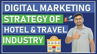 Digital Marketing Strategy Of Hotel & Travel Industry   Explained In Hindi   ( 2019 )