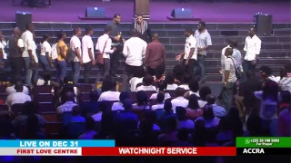 WATCH THE WATCHNIGHT SERVICE, LIVE FROM THE FIRST LOVE CENTRE, ACCRA - GHANA.