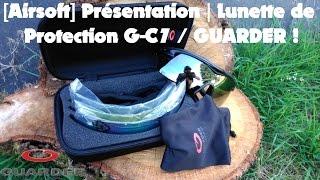 [Airsoft] Présentation | Lunette de Protection G-C7 / GUARDER !