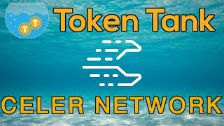Token Tank Presents: Celer Network | Scaling Blockchain | Cryptocurrency ICO