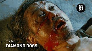 Diamond Dogs Trailer | SGIFF 2017