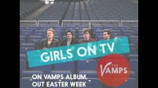 The Vamps - Girls on TV (Studio Version)