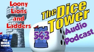 Dice Tower 543 - Loony Lions and Ladders
