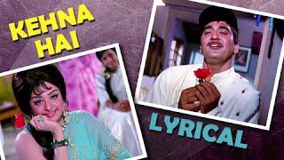 Kehna Hai Full Song With Lyrics | Padosan | Kishore Kumar Hit Songs