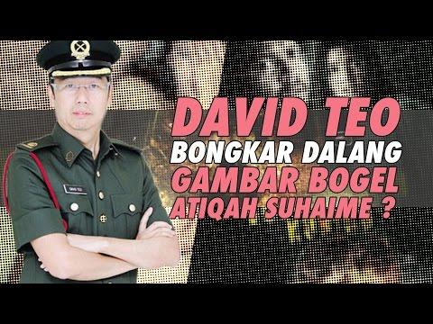 David Teo Bongkar Dalang Gambar Bogel Atiqah Suhaime!