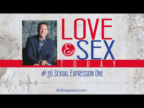 Xxx Mp4 Love And Sex Today Podcast 36 Sexual Expression One With Dr Doug Weiss 3gp Sex