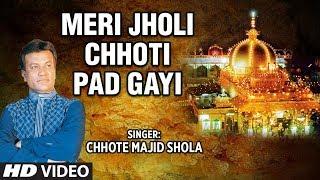 Meri Jholi Chhoti Pad Gayi  Muslim Devotional Song Full HD  Feat Chhote Majid Shola