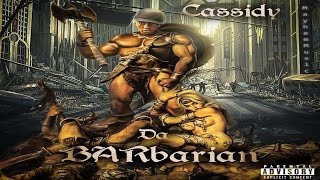 Cassidy - Da Barbarian (2016 New Full Mixtape) @CASSIDY_LARSINY @Bishopmakeitnok